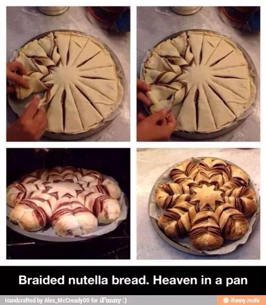 Nutella braided bread. Something I want to eat and will never make.