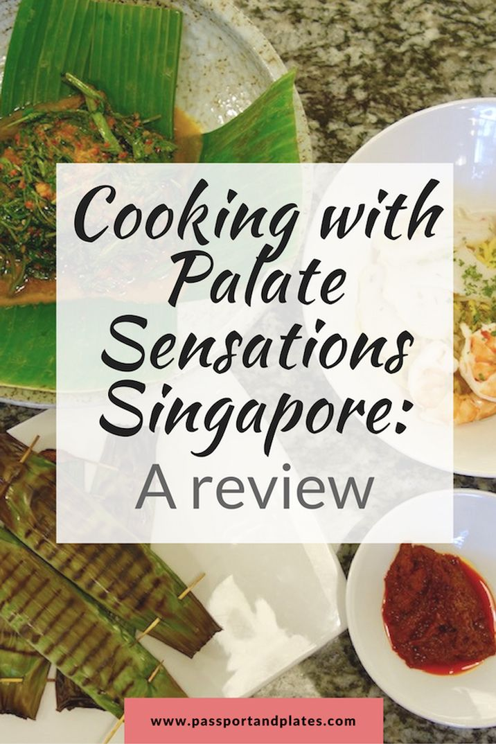 Headed to Singapore? Take a cooking class and learn how to make all that delicious food. Check out my Palate Sensations review and book your class now! | http://passportandplates.com