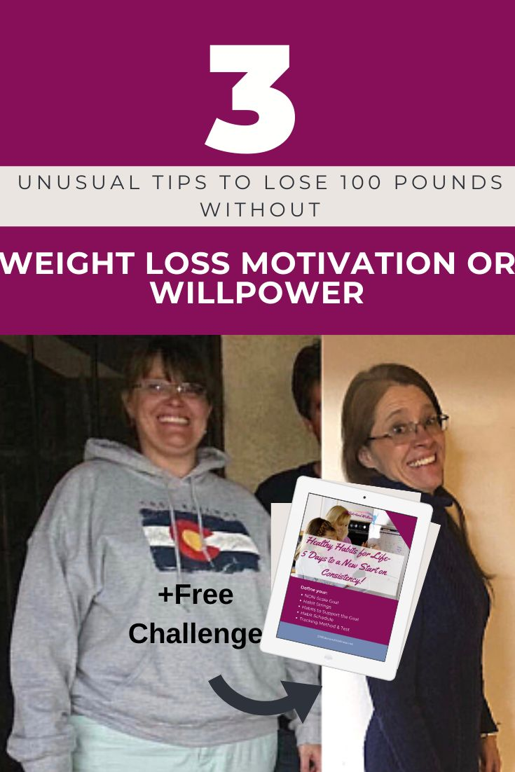 How I Lost 100 Pounds Without Relying on Weight Loss Motivation or Willpower… Here's How You Can Too