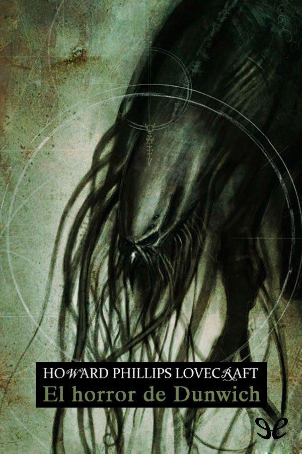 Cuando el perro aúlla: El horror de Dunwich - H. P. Lovecraft