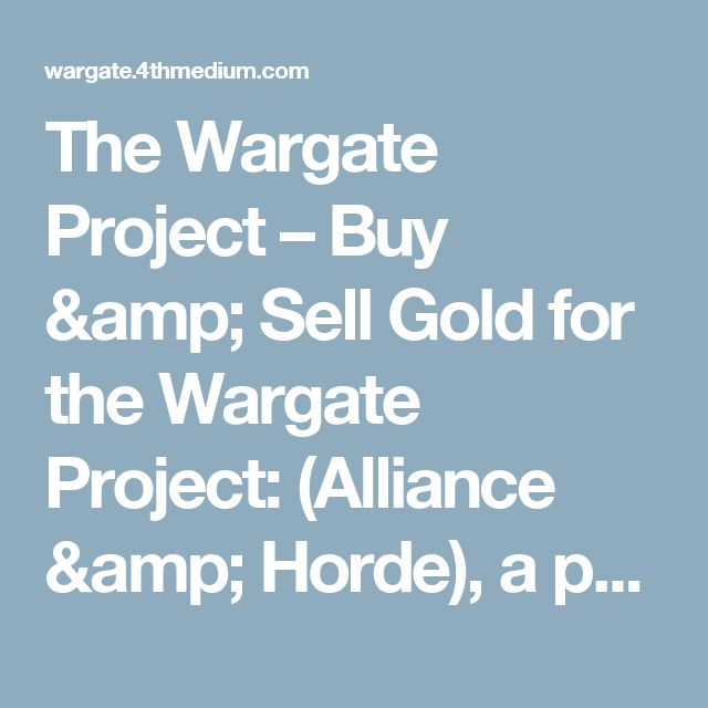 The Wargate Project – Buy & Sell Gold for the Wargate Project: (Alliance & Horde), a private TBC 2.4.3 WoW Server, formerly known as Hellground.