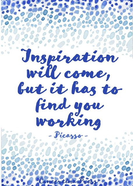 a quote to print when you are feeling uncreative - Inspiration will come, but it has to find you working - Printable Pablo Picasso Quote
