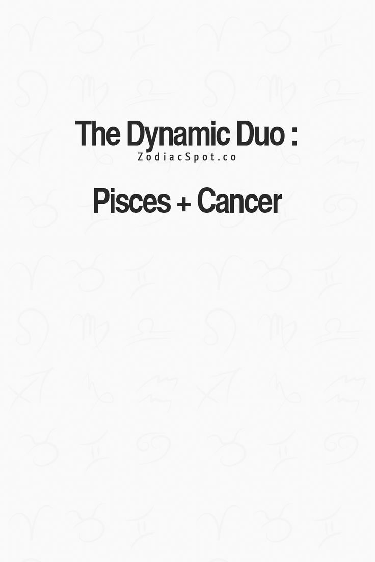 Cancer Zodiac Sign♋ Dynamic Duo + Pisces
