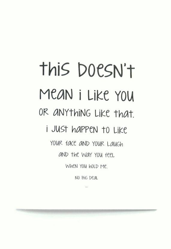 The Perfect Card For That Kinda Sorta Thing That You Have Going On With That Person You Maybe Hopeless Crush Quotes I Like You Quotes Thinking Of You Quotes