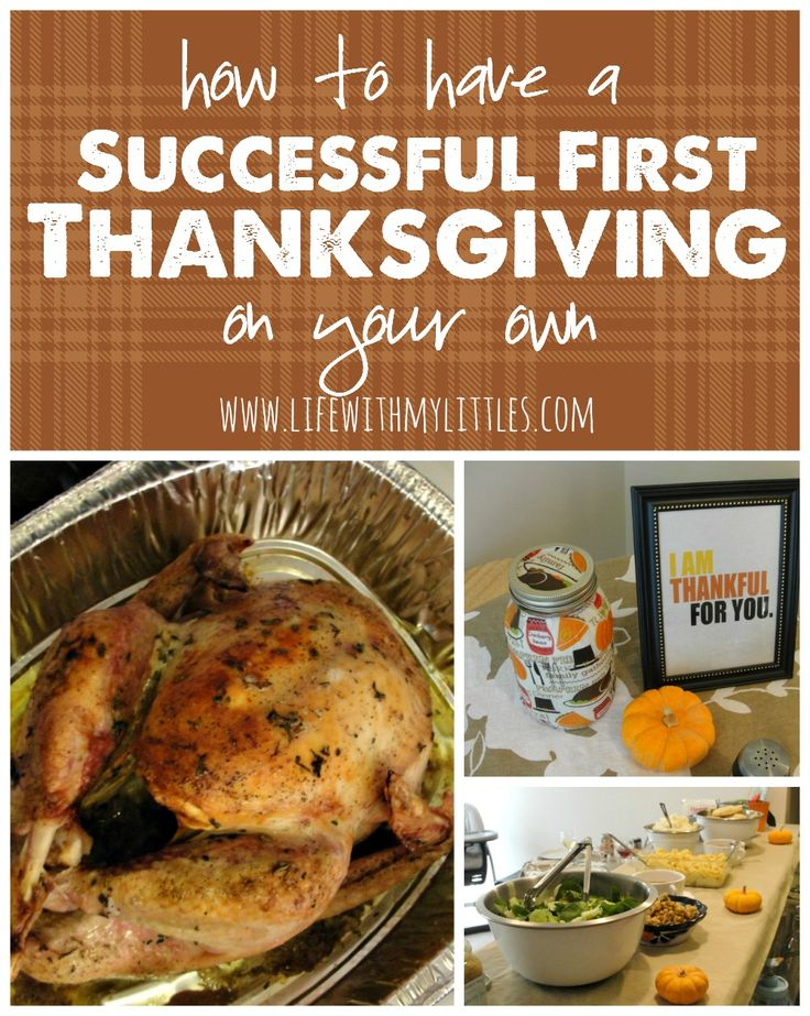 How to Have a Successful First Thanksgiving On Your Own: Tips to make your first Thanksgiving a day (and a meal) to remember! Especially helpful if you haven't cooked one before!
