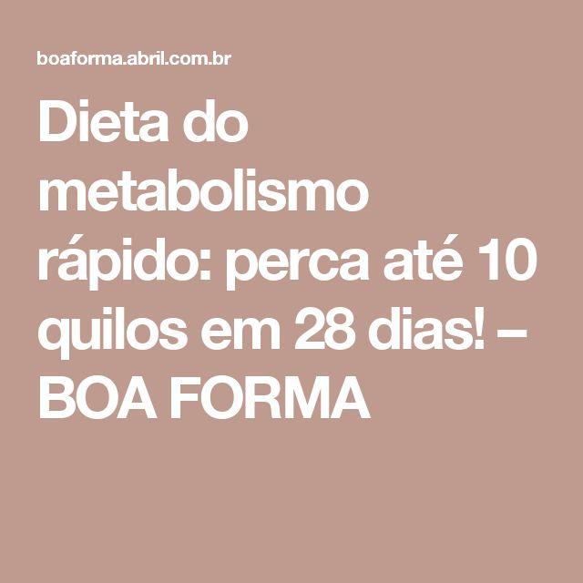 Dieta do metabolismo rápido: perca até 10 quilos em 28 dias! – BOA FORMA