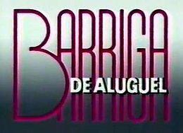 Barriga de Aluguel (telenovela) – Wikipédia, a enciclopédia livre