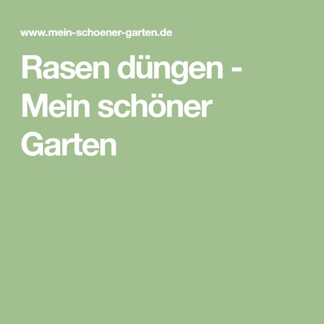 Rasen düngen - Mein schöner Garten