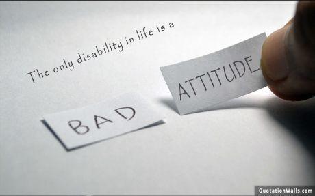Life Quotes Bad Attitude Wallpaper For Desktop