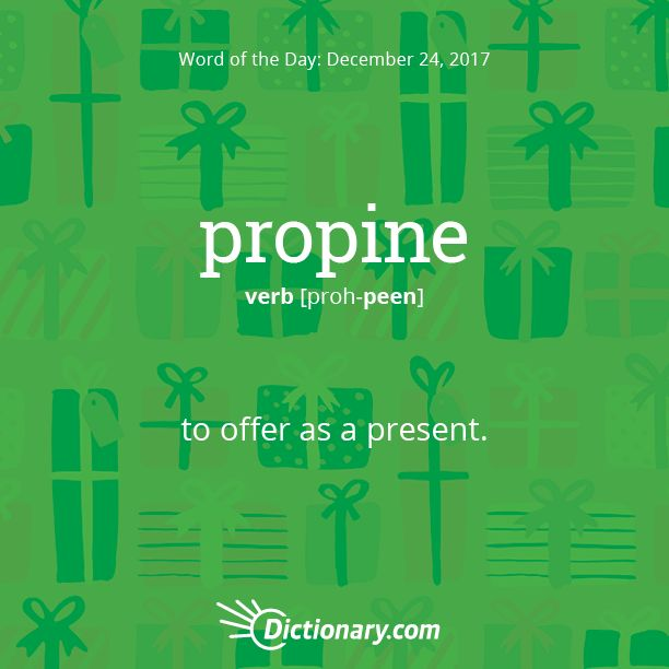 Dictionary.com's Word of the Day - propine - Scot. to offer as a present.
