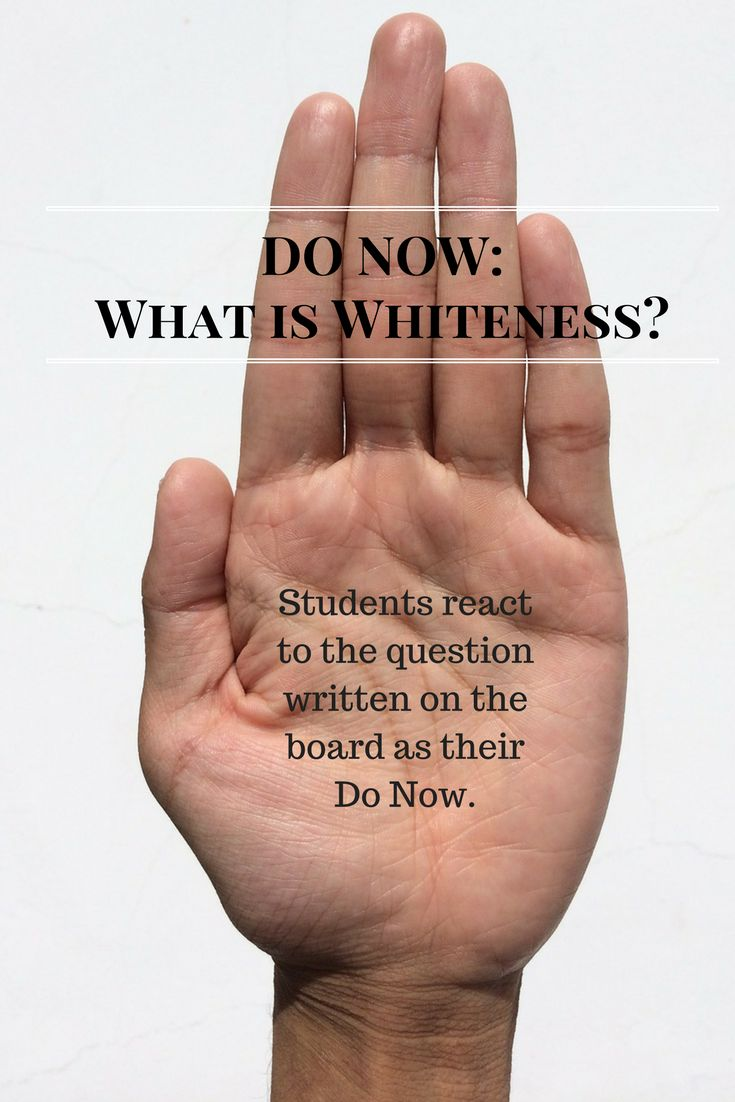 DO NOW: What is Whiteness? - Students react to the question written on the board as their Do Now.