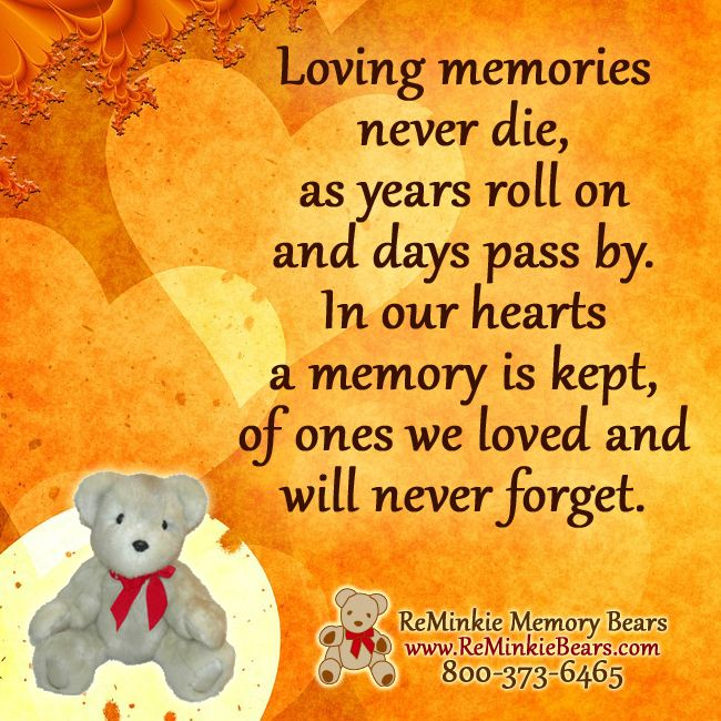 For My Past Loved Ones: Memorial And Remembrance Quotes With ReMinkie Memory Bears