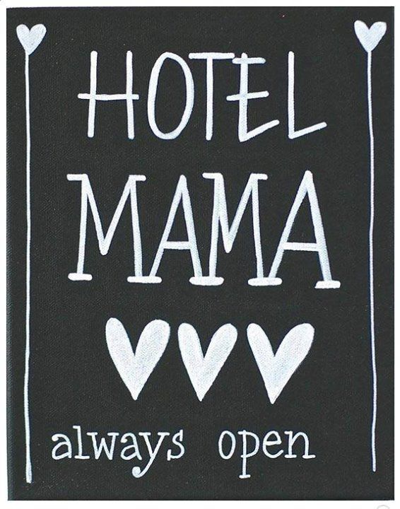 Hotel mama, always open..
