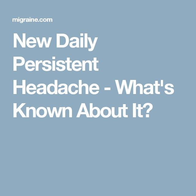New Daily Persistent Headache - What's Known About It?