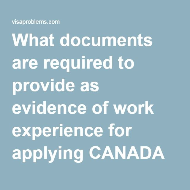 What documents are required to provide as evidence of work experience for applying CANADA PR visa under FSW category? – Visa problems | Visa Issues | Immigration Troubles
