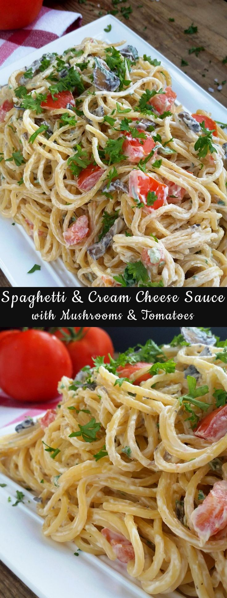 Spagetti and Cream Cheese Sauce with Mushrooms and Tomatoes