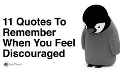 11 Quotes To Remember When You Feel Discouraged