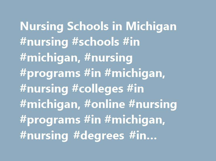 Nursing Schools in Michigan #nursing #schools #in #michigan, #nursing #programs #in #michigan, #nursing #colleges #in #michigan, #online #nursing #programs #in #michigan, #nursing #degrees #in #michigan http://zimbabwe.remmont.com/nursing-schools-in-michigan-nursing-schools-in-michigan-nursing-programs-in-michigan-nursing-colleges-in-michigan-online-nursing-programs-in-michigan-nursing-degrees-in-michig/  # Michigan Nursing Schools As of June 7th, 2017 we have programs across 39 nursing…