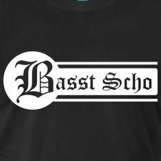 Bayern - Basst scho: Oktoberfest T-shirt, trachten t-shirt, wiesn, wiesn shirt, bier, oktoberfest, bayern, dirndl, lederhose, tracht, bierfest, festzelt, zeltfest, maß, party, lustig