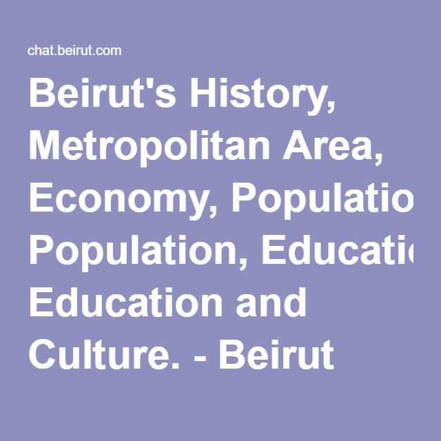 Beirut's History, Metropolitan Area, Economy, Population, Education and Culture. - Beirut Internet Relay Chat Network @ Beirut.com