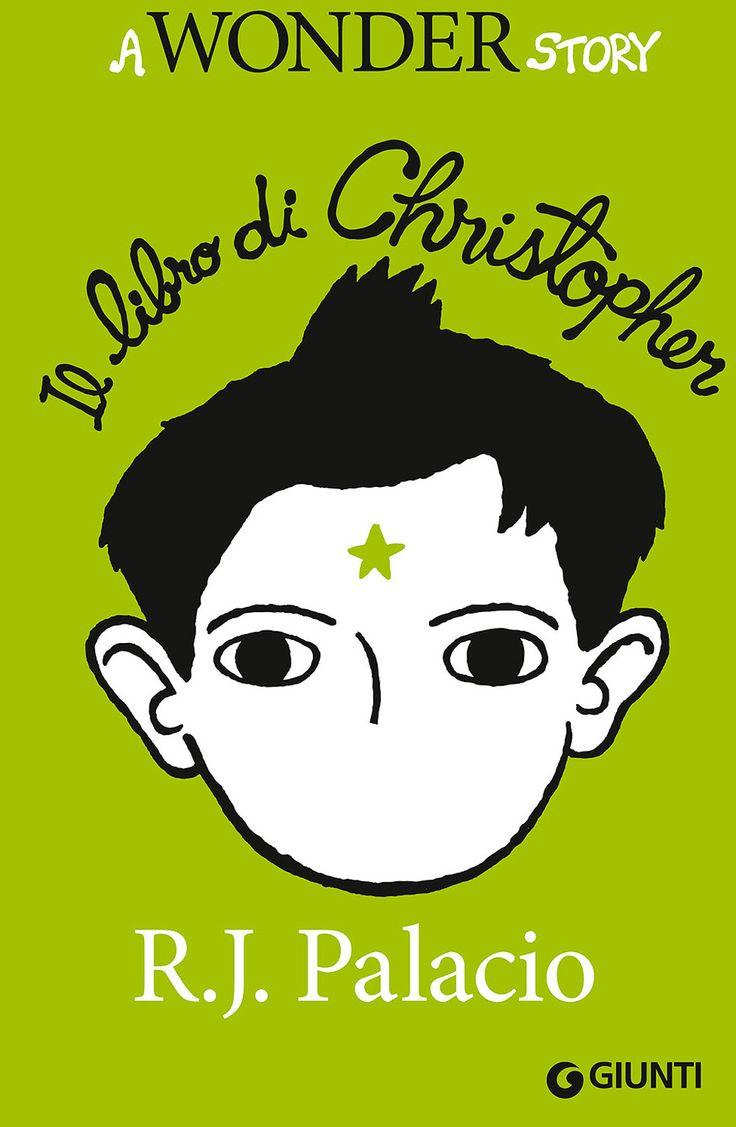 Libro Il libro di Christopher. A wonder story di R. J. Palacio