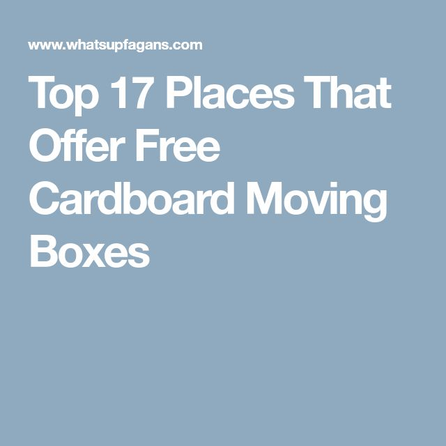 Top 17 Places That Offer Free Cardboard Moving Boxes