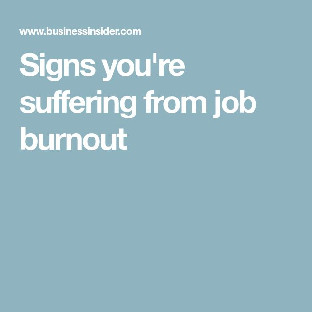 Signs you're suffering from job burnout