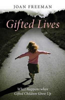 Gifted LivesWhat Happens When Gifted Children Grow Up
