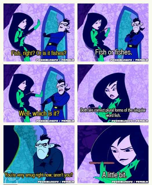 """All the best characters were super sharp and sarcastic. 