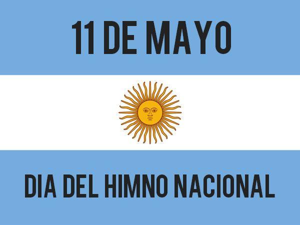 DIA DEL HIMNO NACIONAL  El 11 de mayo de 1813 la Asamblea del Año XIII sanción como Himno Nacional la canción patriótica compuesta con versos de Vicente López y Planes y música de Blas Parera.