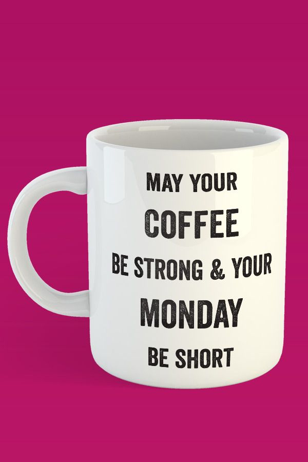 May Your Coffee Be Strong and Your Monday Be Short White - Funny Coffee Mug - https://www.sunfrog.com/121839551-634597930.html?68704