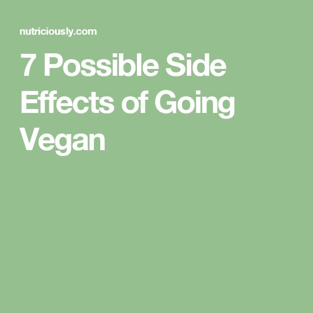 7 Possible Side Effects of Going Vegan
