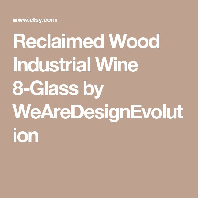 Reclaimed Wood Industrial Wine 8-Glass by WeAreDesignEvolution