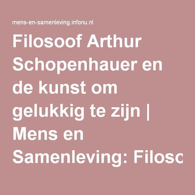 Filosoof Arthur Schopenhauer en de kunst om gelukkig te zijn | Mens en Samenleving: Filosofie