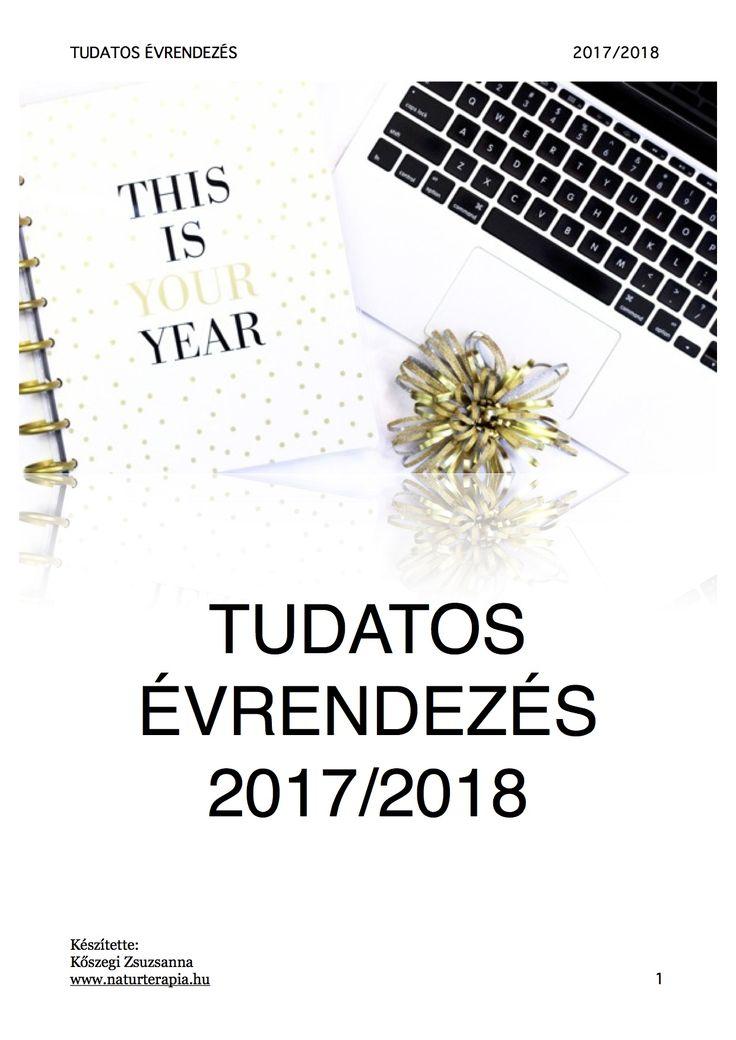 INGYENES 2018-as TUDATOS ÉVRENDEZÉS FÜZET!  Töltsd le, nyomtasd ki és készítsd el az összegzést az előző évedről. Majd fókuszálj a 2018-as évedre.