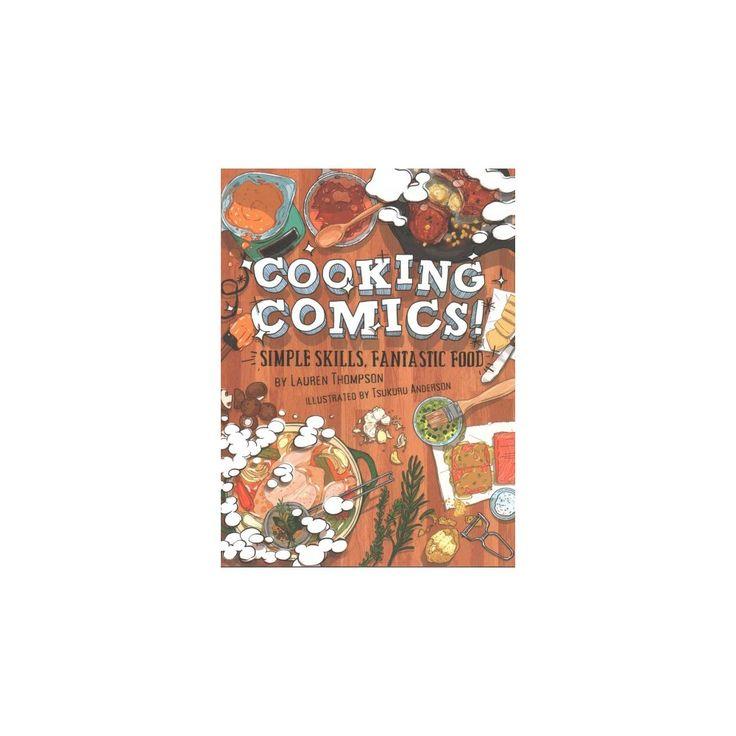Cooking Comics! : Simple Skills, Fantastic Food (Paperback) (Lauren Thompson)