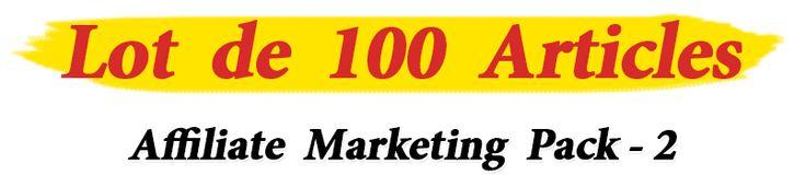 Présentation d un pack articles sur le sujet d affiliation marketing. acheter ce pack de 100 articles pour ne plus être à cours d idées.