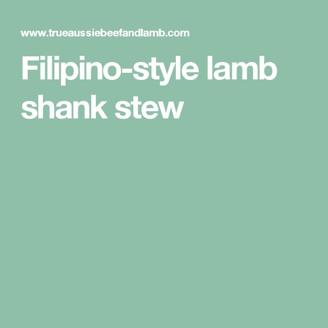 Filipino-style lamb shank stew