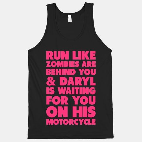 YES!  Walking Dead!  Run Like Daryl is Waiting | HUMAN | T-Shirts, Tanks, Sweatshirts and Hoodies