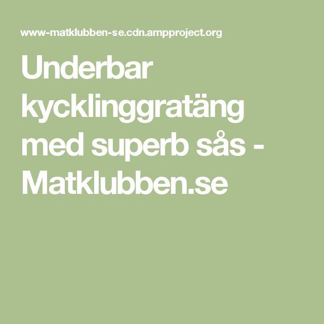 Underbar kycklinggratäng med superb sås - Matklubben.se