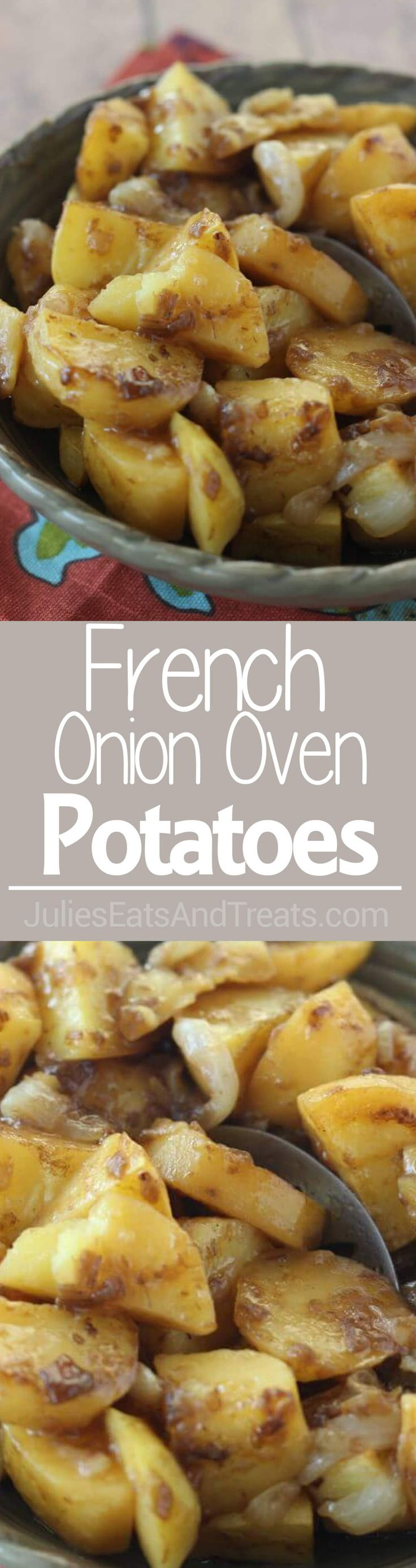 French Onion Oven Potatoes Recipe - A super easy potato side dish roasted in the oven and packed with flavor! ~ http://www.julieseatsandtreats.com