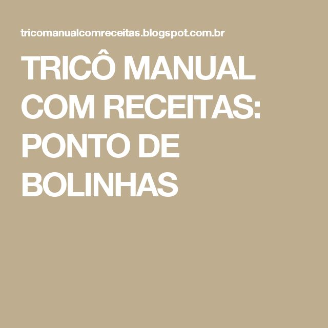 TRICÔ MANUAL COM RECEITAS: PONTO DE BOLINHAS