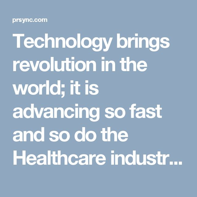 Technology brings revolution in the world; it is advancing so fast and so do the Healthcare industry. In healthcare industry technology has not only brought advancement in services rendered in hospitals and clinics from investigations to treatment options, but also changes the vital medical data capturing and processing techniques.