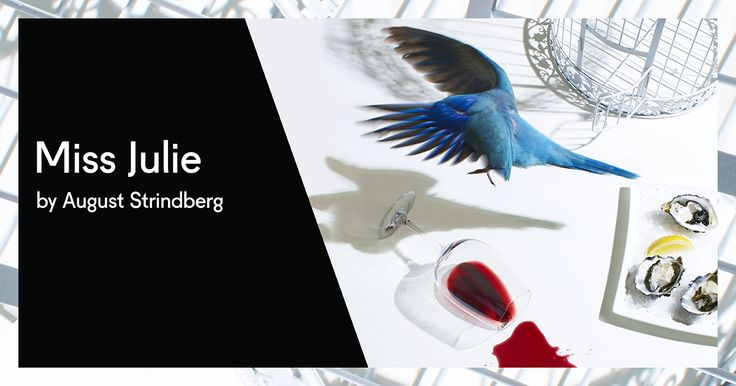 Miss Julie by August Strindberg http://bit.ly/1Rl4XvZ
