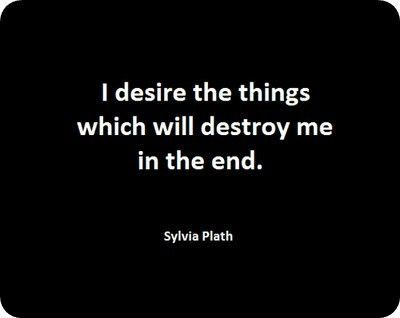 Not all things that one desires will destroy them in the end, such as happiness and health, but when I read this quote I think of some of the deadly sins such as Lust, Greed, and Envy. I think these three things allow people to have selfish desires, which can lead to their downfalls.