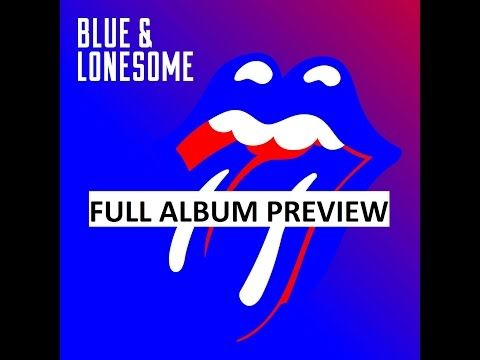 The Rolling Stones - Blue & Lonesome 2016 (Full Album Preview) - YouTube