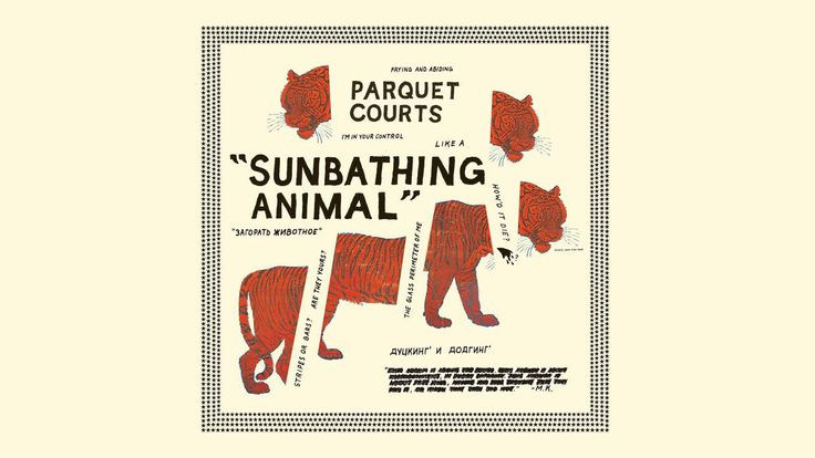 'Sunbathing Animal' was recorded during three different sessions as Parquet Courts were touring during most of 2013. As a result of constant touring and recording, Parquet Courts' lyrical themes for their upcoming record will focus on displacement, doubt and situational captivity.