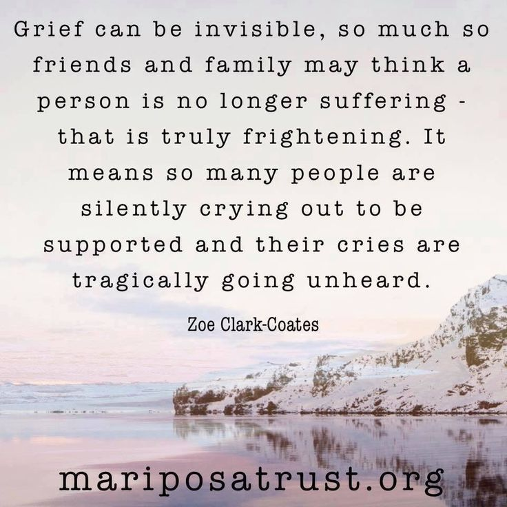 The one who is grieving wants to hide the grief to spare others who are hurtling...so the grief is hidden and silent.