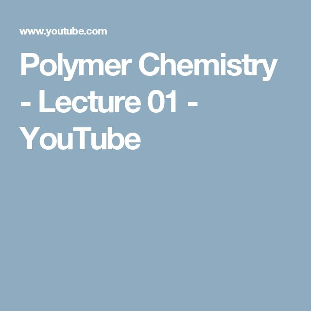 Polymer Chemistry - Lecture 01 - YouTube