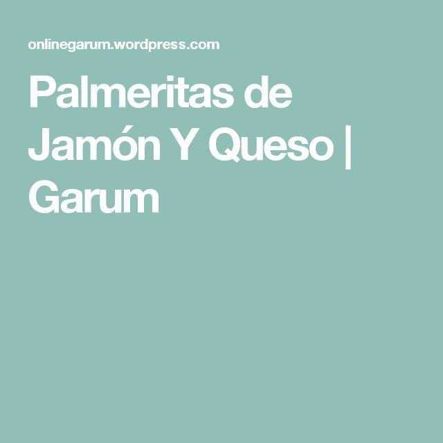 Palmeritas de Jamón Y Queso   Garum